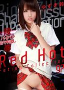 Red Hot Fetish Collection #97 ゆづき鈴